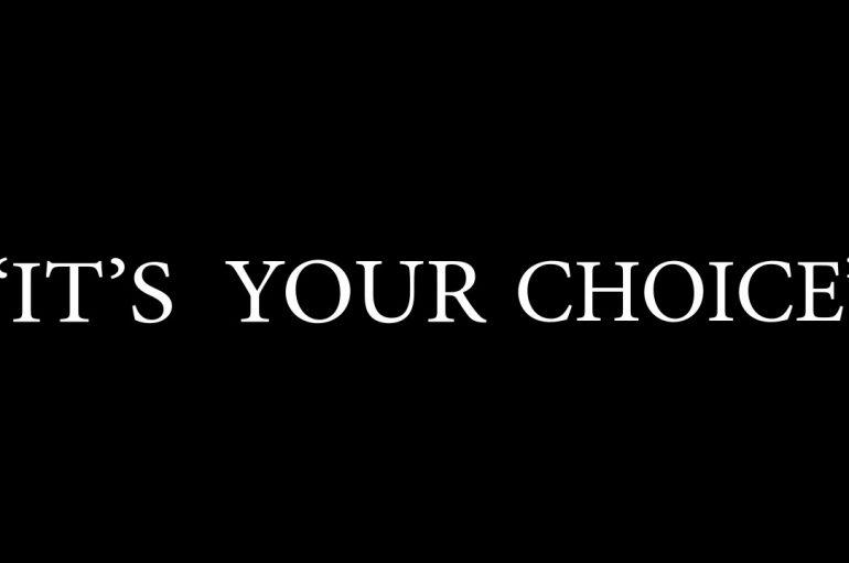 """""""Çfarëdo që zgjedh, të përcakton ty, kështu që zgjidh me mençuri"""""""