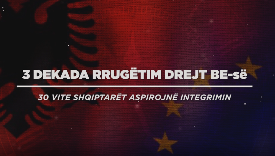 Rrugëtimi i Shqipërisë drejt integrimit në BE gjatë 3 dekadave