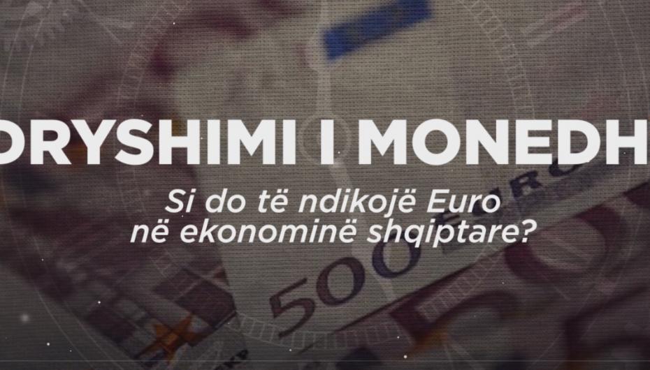 Ndryshimi i monedhës, si do të ndikojë Euro në ekonominë shqiptare?